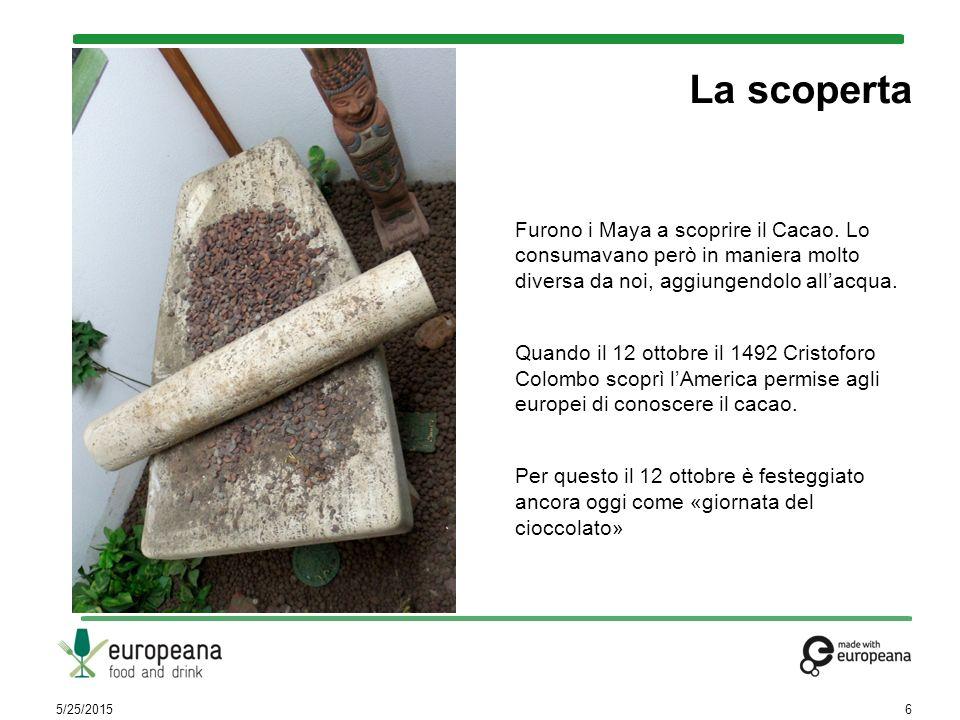 Furono i Maya a scoprire il Cacao. Lo consumavano però in maniera molto diversa da noi, aggiungendolo all'acqua. Quando il 12 ottobre il 1492 Cristofo