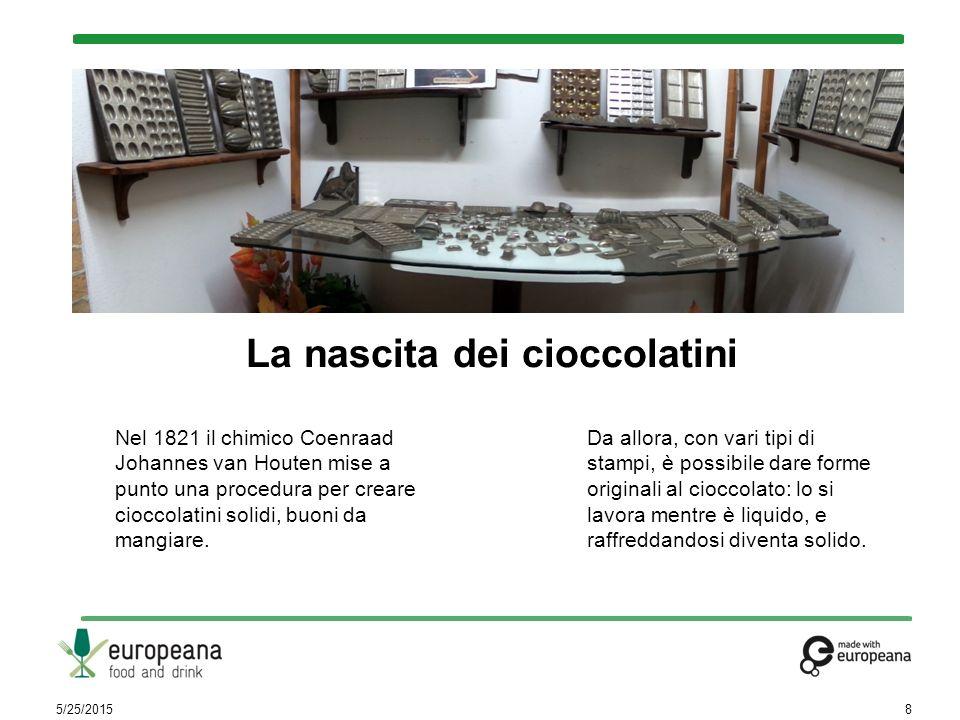 Nel 1821 il chimico Coenraad Johannes van Houten mise a punto una procedura per creare cioccolatini solidi, buoni da mangiare. 5/25/20158 Da allora, c