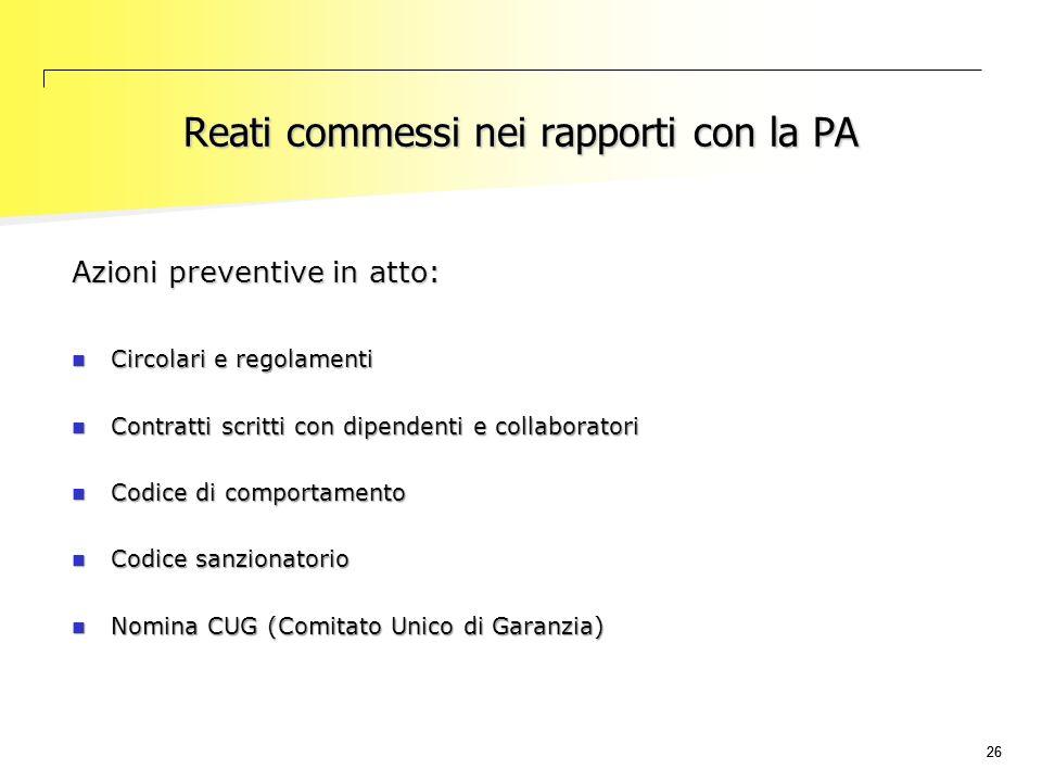 26 Reati commessi nei rapporti con la PA Azioni preventive in atto: Circolari e regolamenti Circolari e regolamenti Contratti scritti con dipendenti e