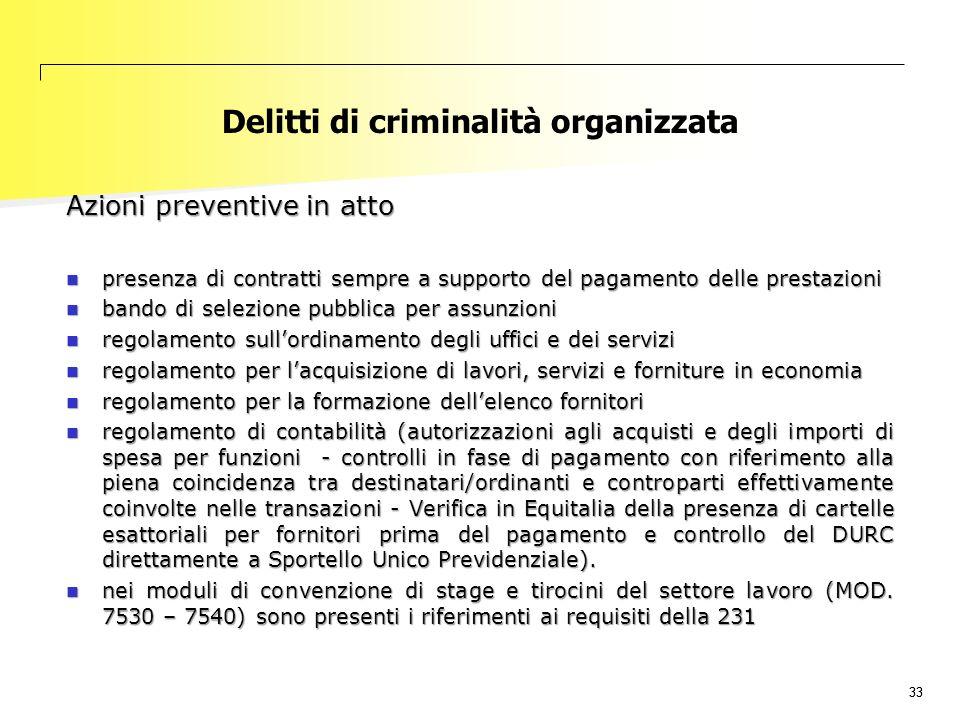 33 Delitti di criminalità organizzata Azioni preventive in atto presenza di contratti sempre a supporto del pagamento delle prestazioni presenza di co