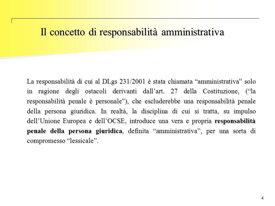 """44 La responsabilità di cui al DLgs 231/2001 è stata chiamata """"amministrativa"""" solo in ragione degli ostacoli derivanti dall'art. 27 della Costituzion"""