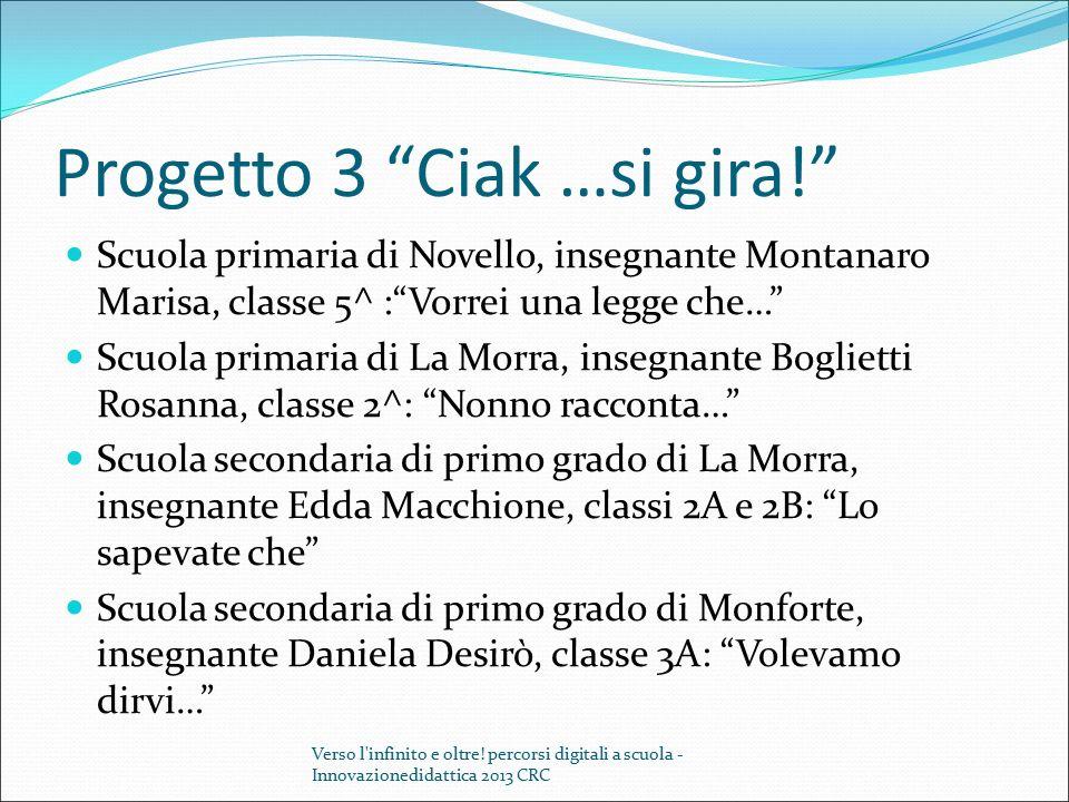 """Progetto 3 """"Ciak …si gira!"""" Scuola primaria di Novello, insegnante Montanaro Marisa, classe 5^ :""""Vorrei una legge che…"""" Scuola primaria di La Morra, i"""