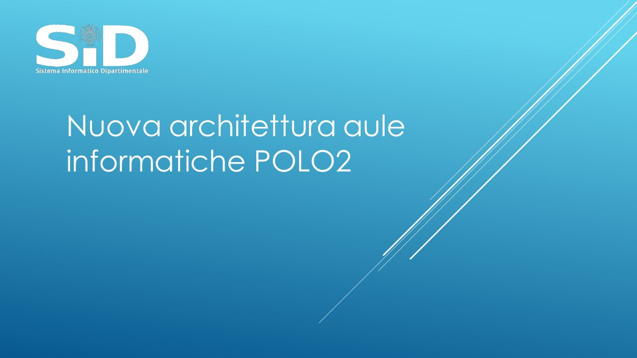 Nuova architettura aule informatiche POLO2