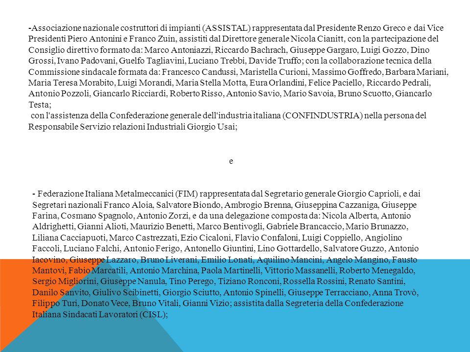 -Associazione nazionale costruttori di impianti (ASSISTAL) rappresentata dal Presidente Renzo Greco e dai Vice Presidenti Piero Antonini e Franco Zuin