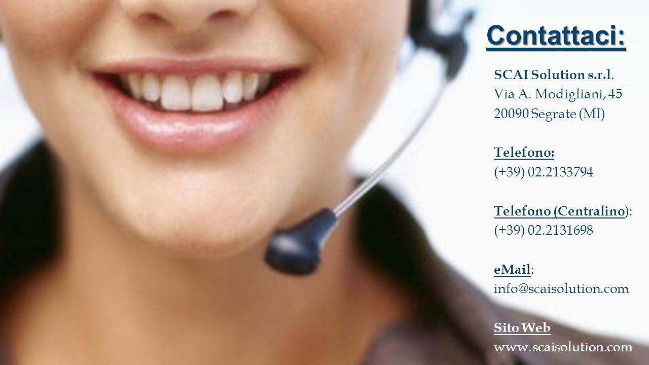Contattaci: SCAI Solution s.r.l. Via A. Modigliani, 45 20090 Segrate (MI) Telefono: (+39) 02.2133794 Telefono (Centralino ): (+39) 02.2131698 eMail :