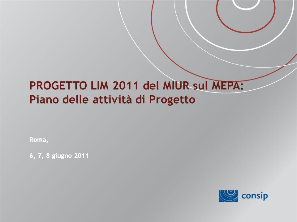 PROGETTO LIM 2011 del MIUR sul MEPA: Piano delle attività di Progetto Roma, 6, 7, 8 giugno 2011