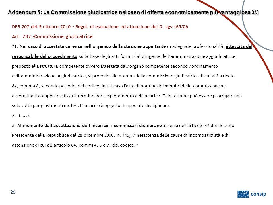 Addendum 5: La Commissione giudicatrice nel caso di offerta economicamente più vantaggiosa 3/3 DPR 207 del 5 ottobre 2010 - Regol. di esecuzione ed at