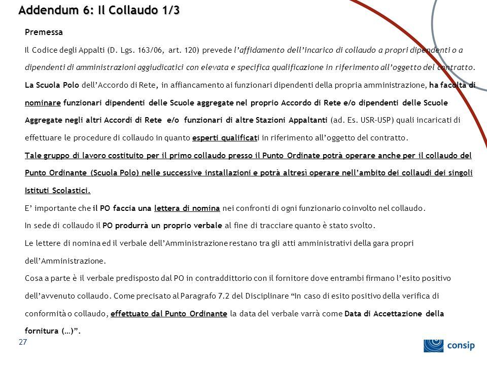 Addendum 6: Il Collaudo 1/3 Premessa Il Codice degli Appalti (D. Lgs. 163/06, art. 120) prevede l'affidamento dell'incarico di collaudo a propri dipen
