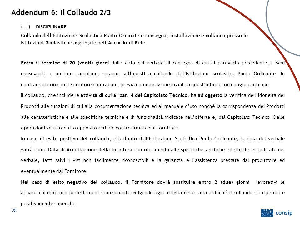 Addendum 6: Il Collaudo 2/3 (….) DISCIPLINARE Collaudo dell'Istituzione Scolastica Punto Ordinate e consegna, installazione e collaudo presso le Istit