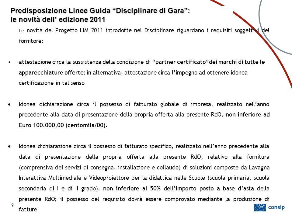 """Predisposizione Linee Guida """"Disciplinare di Gara"""": le novità dell' edizione 2011 Le novità del Progetto LIM 2011 introdotte nel Disciplinare riguarda"""