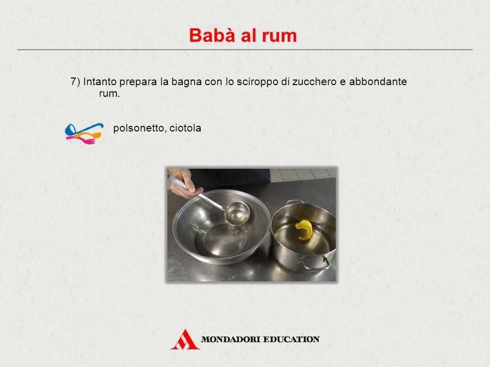 7) Intanto prepara la bagna con lo sciroppo di zucchero e abbondante rum. polsonetto, ciotola