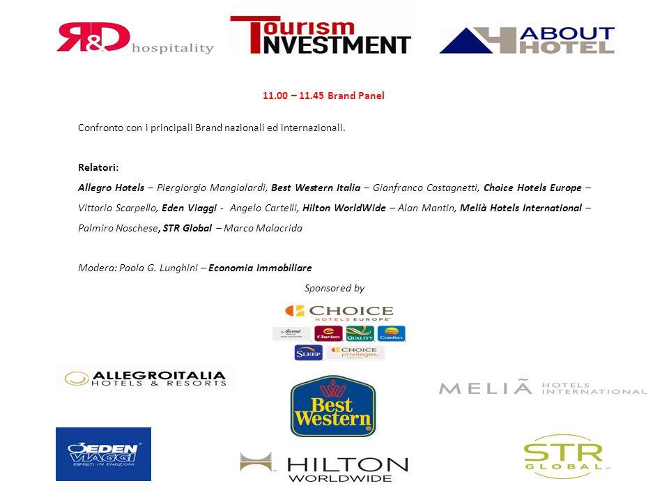 11.00 – 11.45 Brand Panel Confronto con i principali Brand nazionali ed internazionali. Relatori: Allegro Hotels – Piergiorgio Mangialardi, Best Weste
