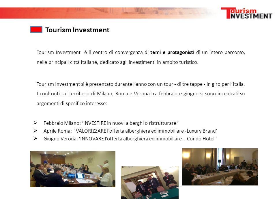 Tourism Investment Tourism Investment è il centro di convergenza di temi e protagonisti di un intero percorso, nelle principali città Italiane, dedica