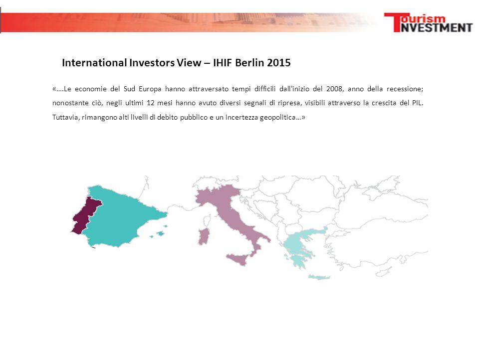 International Investors View – IHIF Berlin 2015 «….Le economie del Sud Europa hanno attraversato tempi difficili dall'inizio del 2008, anno della rece