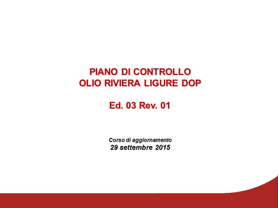 PIANO DI CONTROLLO OLIO RIVIERA LIGURE DOP Ed. 03 Rev. 01 Corso di aggiornamento 29 settembre 2015