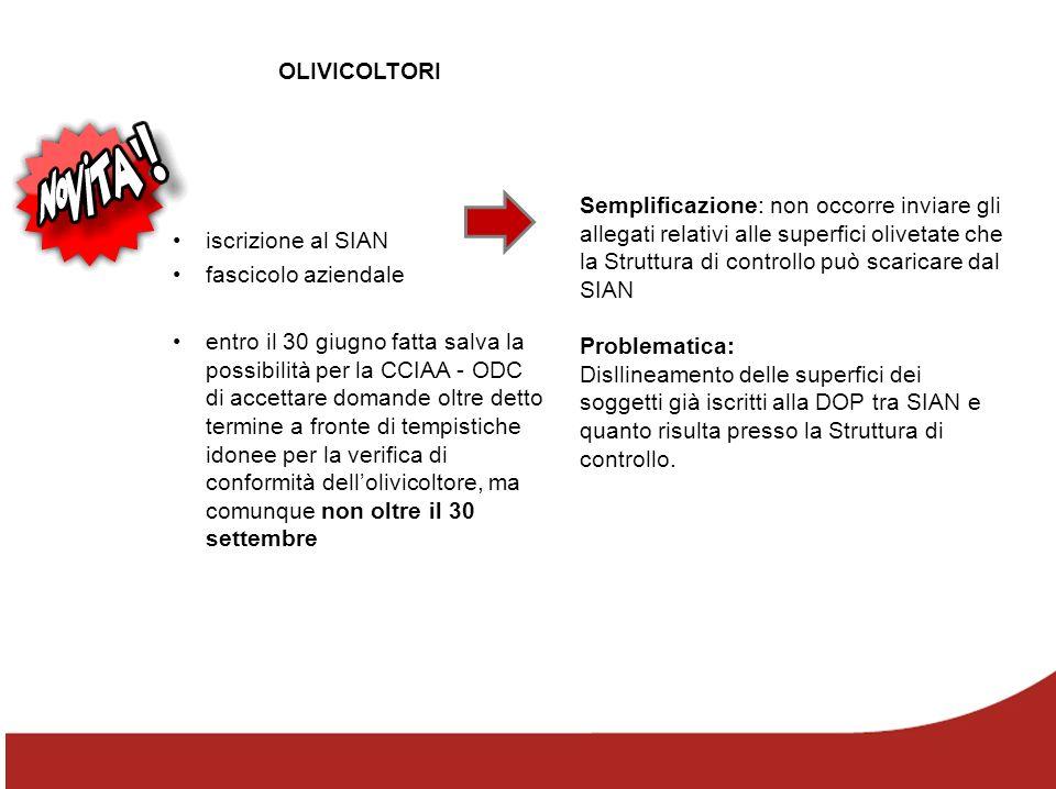 OLIVICOLTORI iscrizione al SIAN fascicolo aziendale entro il 30 giugno fatta salva la possibilità per la CCIAA - ODC di accettare domande oltre detto