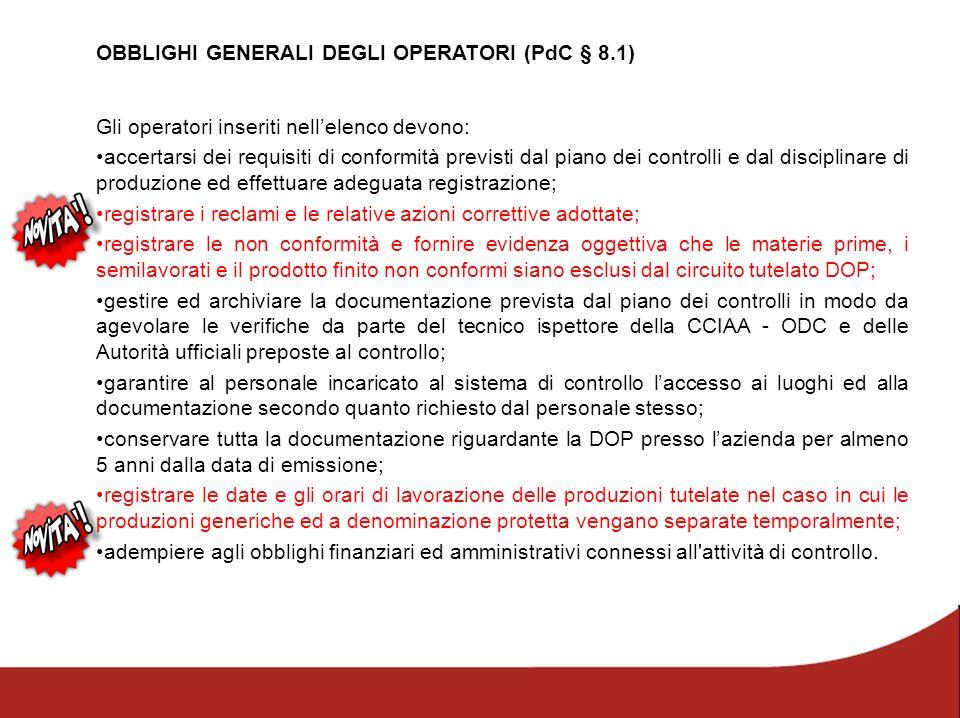 OBBLIGHI GENERALI DEGLI OPERATORI (PdC § 8.1) Gli operatori inseriti nell'elenco devono: accertarsi dei requisiti di conformità previsti dal piano dei