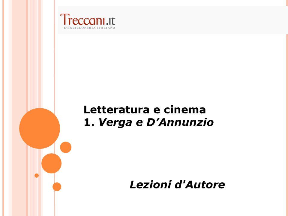 Letteratura e cinema 1. Verga e D'Annunzio Lezioni d Autore