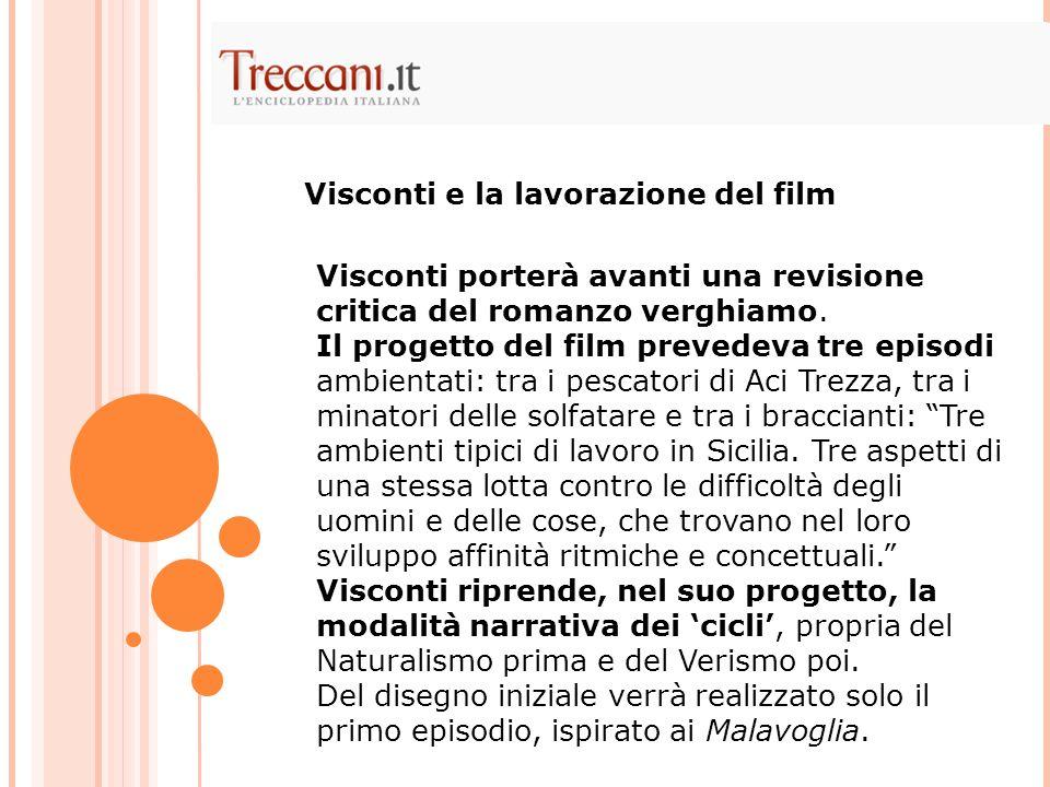 Visconti porterà avanti una revisione critica del romanzo verghiamo.