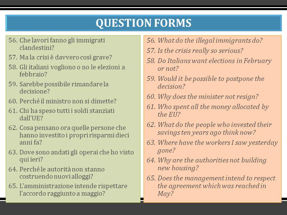 QUESTION FORMS 56.Che lavori fanno gli immigrati clandestini.