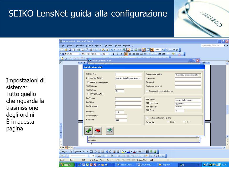 SEIKO LensNet guida alla configurazione Impostazioni di sistema: Tutto quello che riguarda la trasmissione degli ordini È in questa pagina
