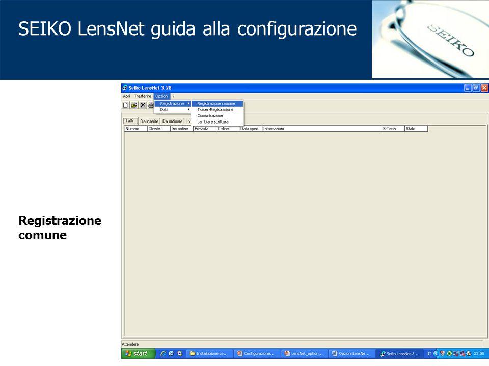 SEIKO LensNet guida alla configurazione Registrazione comune