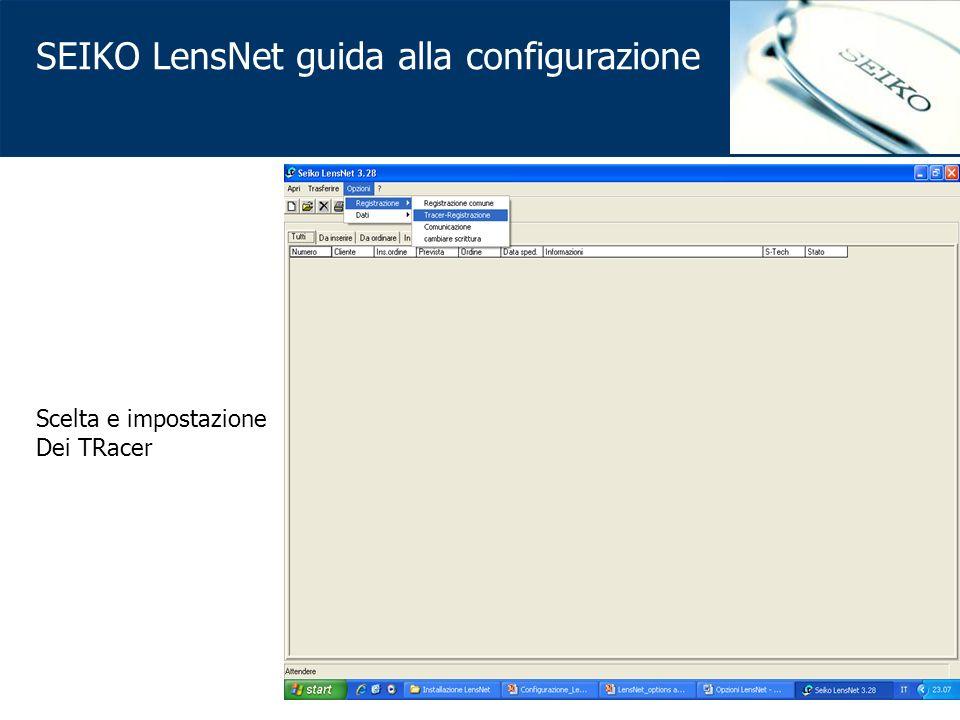 SEIKO LensNet guida alla configurazione Scelta e impostazione Dei TRacer