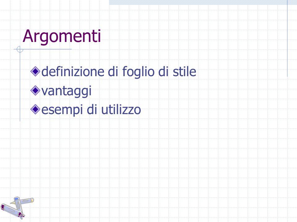 Argomenti definizione di foglio di stile vantaggi esempi di utilizzo