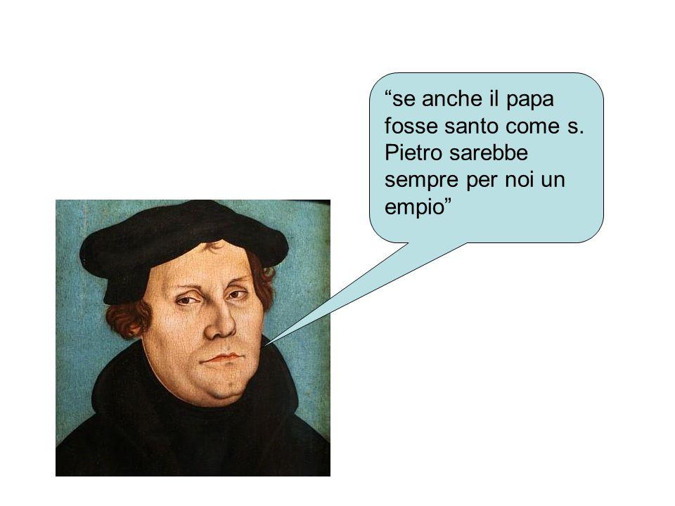 """""""se anche il papa fosse santo come s. Pietro sarebbe sempre per noi un empio"""""""