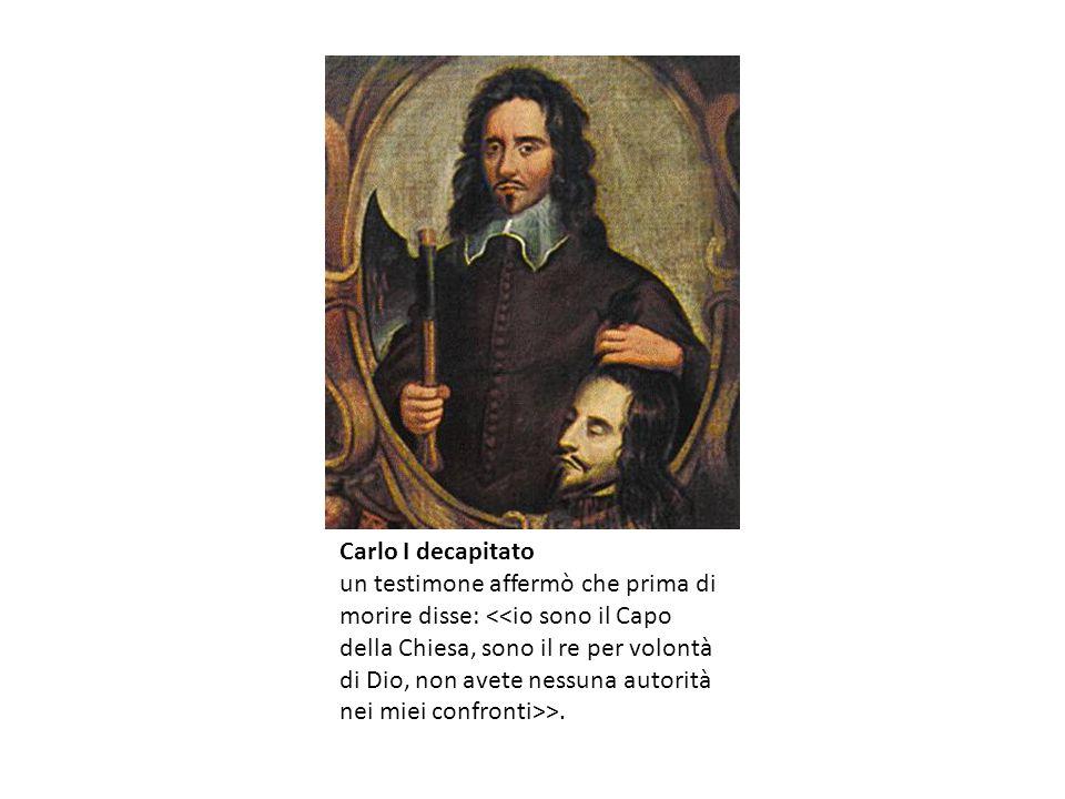 Carlo I decapitato un testimone affermò che prima di morire disse: >.