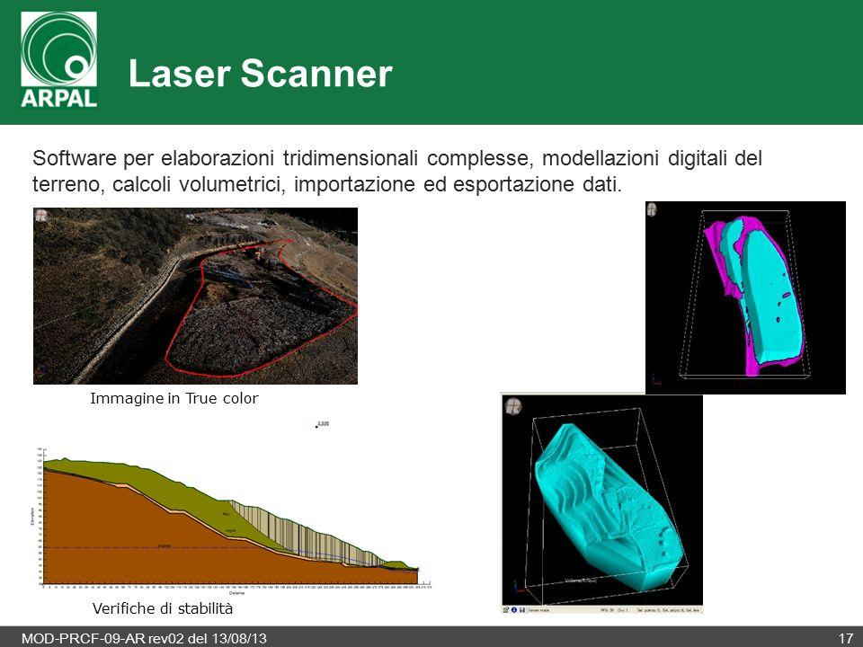 MOD-PRCF-09-AR rev02 del 13/08/1317 Laser Scanner Software per elaborazioni tridimensionali complesse, modellazioni digitali del terreno, calcoli volumetrici, importazione ed esportazione dati.