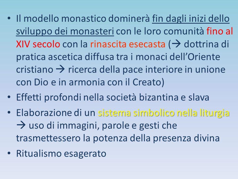 Il modello monastico dominerà fin dagli inizi dello sviluppo dei monasteri con le loro comunità fino al XIV secolo con la rinascita esecasta (  dottr