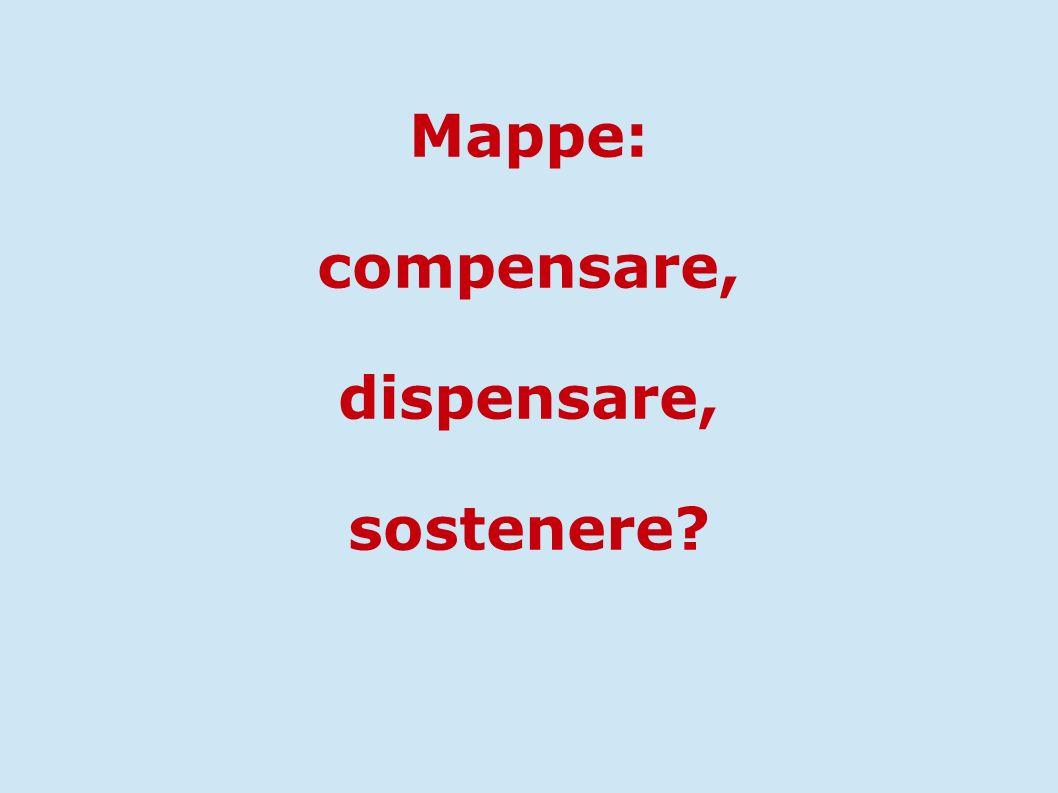 Mappe: compensare, dispensare, sostenere?