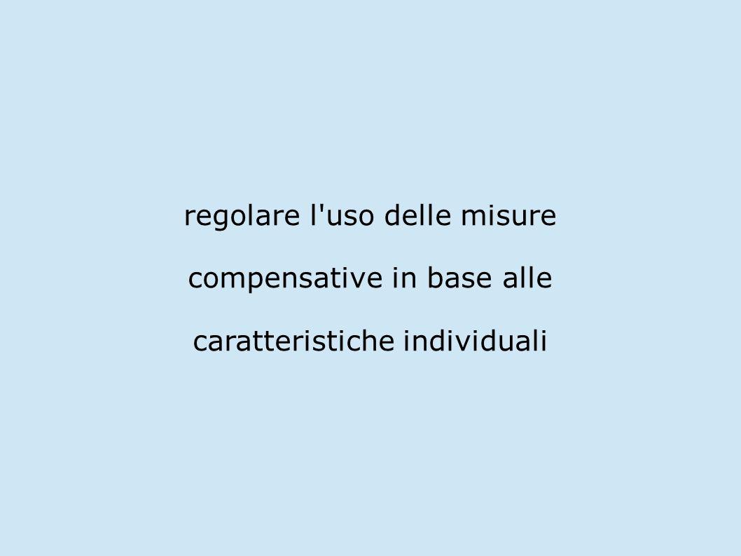 regolare l'uso delle misure compensative in base alle caratteristiche individuali