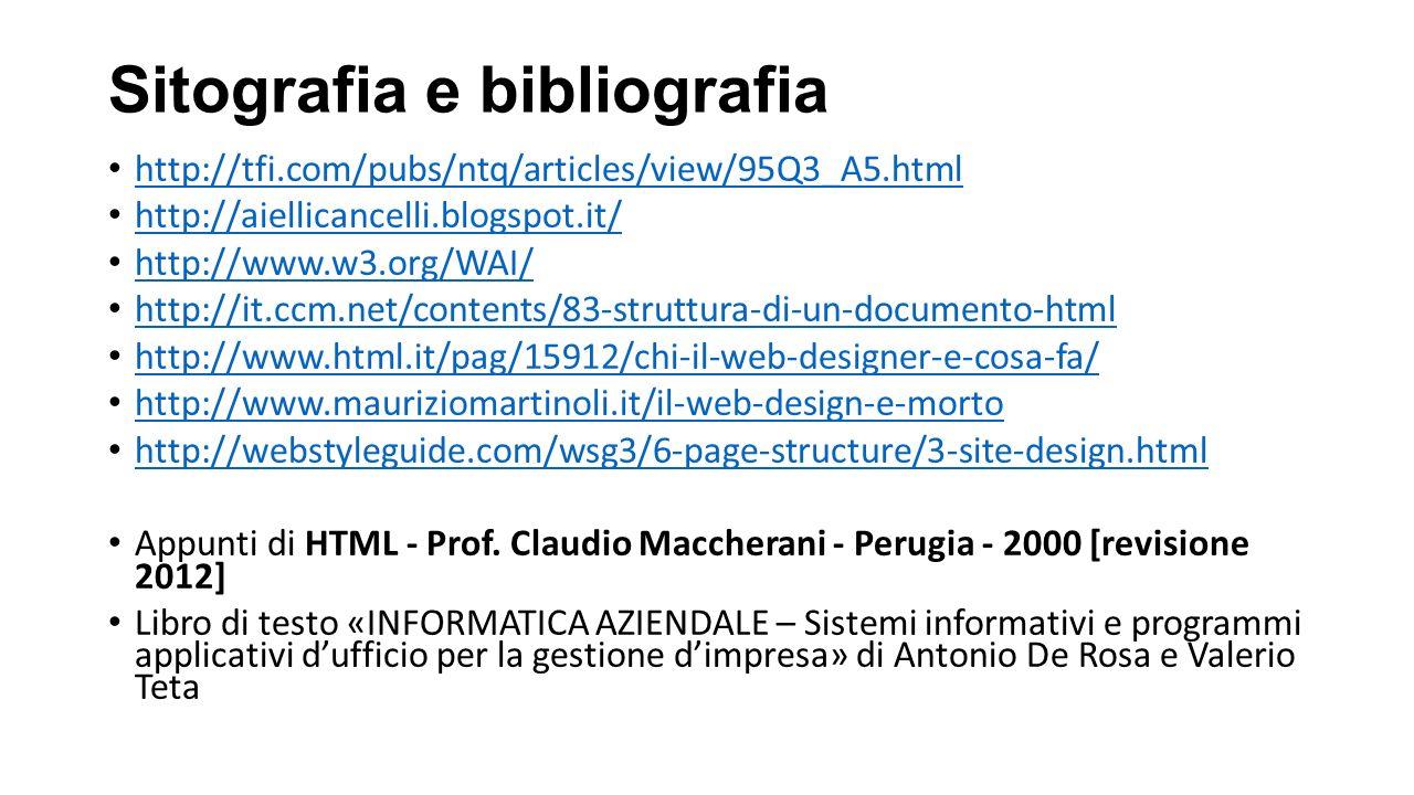 Sitografia e bibliografia http://tfi.com/pubs/ntq/articles/view/95Q3_A5.html http://aiellicancelli.blogspot.it/ http://www.w3.org/WAI/ http://it.ccm.n