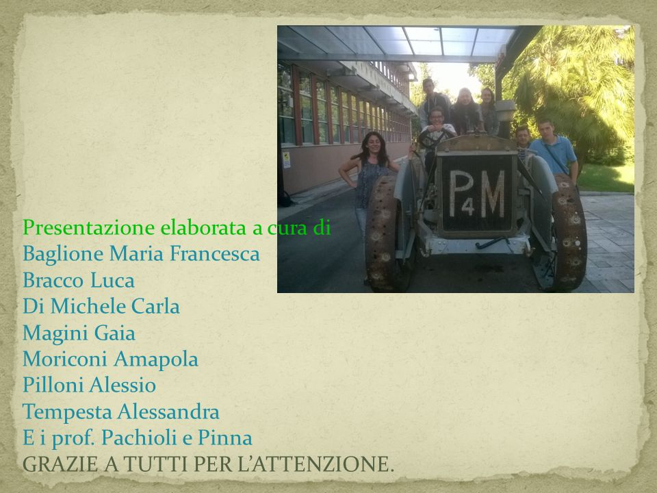 Presentazione elaborata a cura di Baglione Maria Francesca Bracco Luca Di Michele Carla Magini Gaia Moriconi Amapola Pilloni Alessio Tempesta Alessand