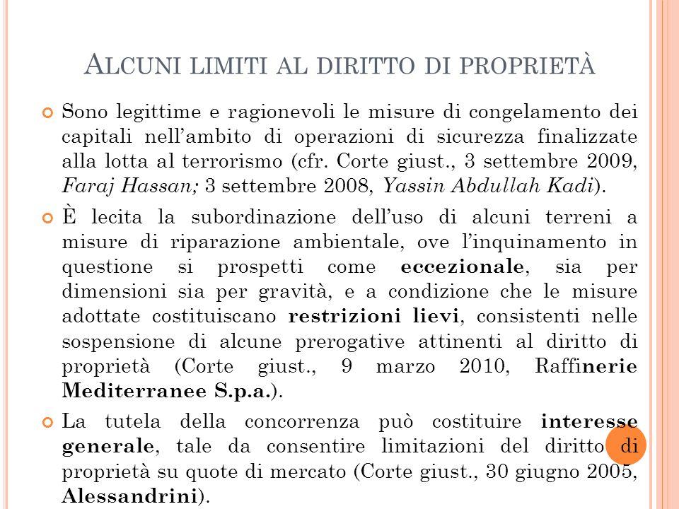A LCUNI LIMITI AL DIRITTO DI PROPRIETÀ Sono legittime e ragionevoli le misure di congelamento dei capitali nell'ambito di operazioni di sicurezza finalizzate alla lotta al terrorismo (cfr.