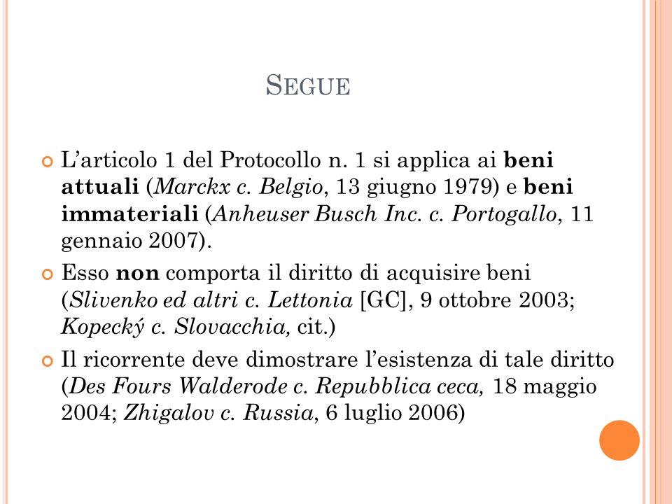 S EGUE L'articolo 1 del Protocollo n.1 si applica ai beni attuali ( Marckx c.