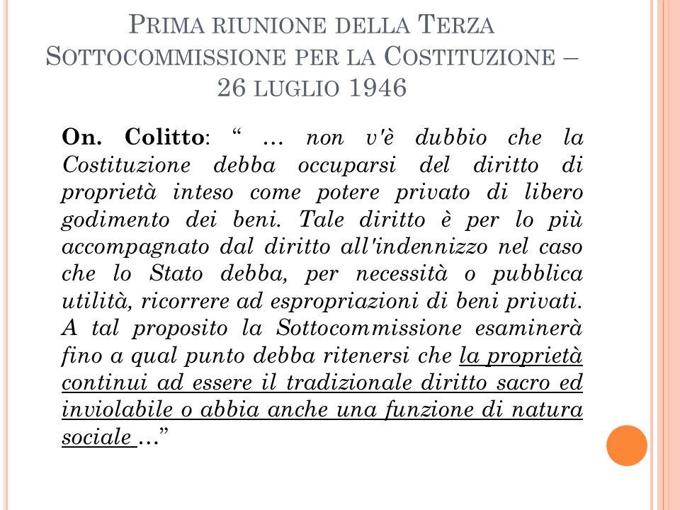 P RIMA RIUNIONE DELLA T ERZA S OTTOCOMMISSIONE PER LA C OSTITUZIONE – 26 LUGLIO 1946 On.