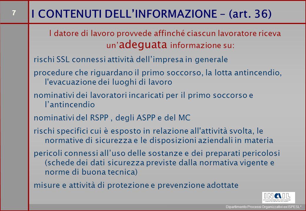 7 Dipartimento Processi Organizzativi ex ISPESL* I CONTENUTI DELL'INFORMAZIONE – (art.