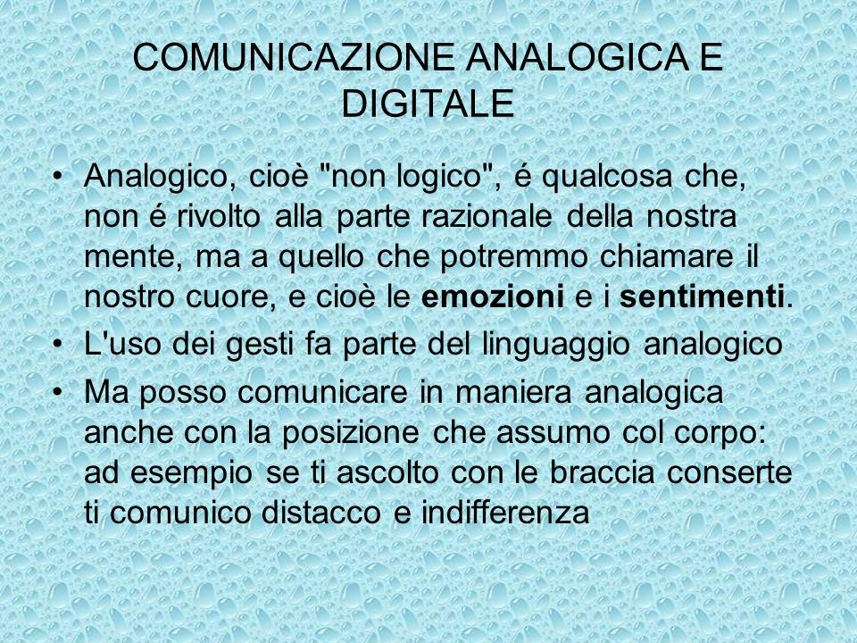 COMUNICAZIONE ANALOGICA E DIGITALE Analogico, cioè