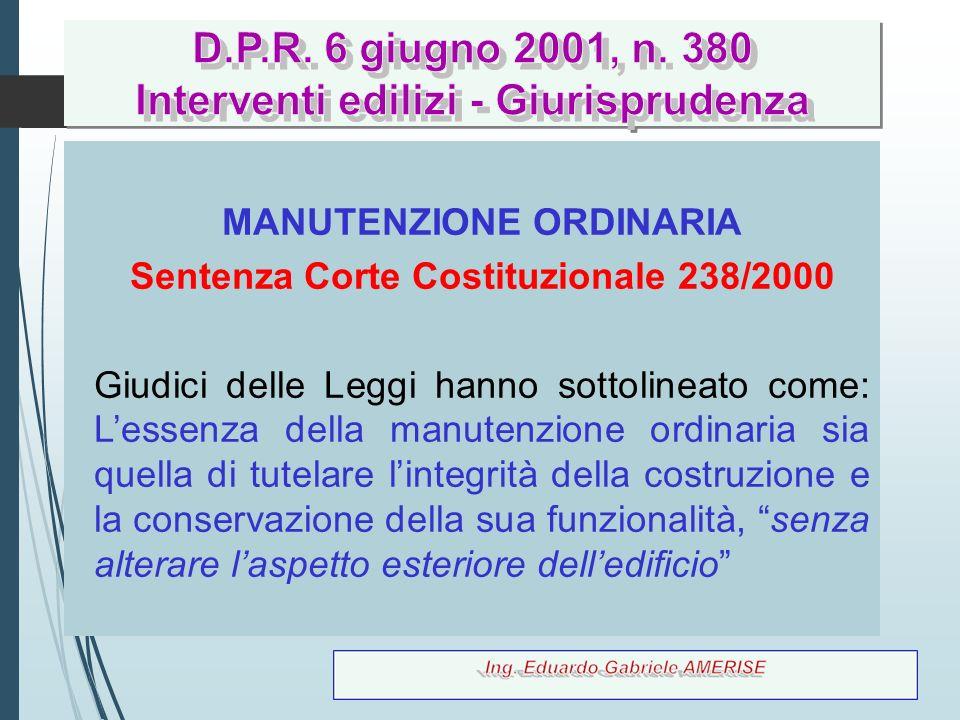 31 MANUTENZIONE ORDINARIA Sentenza Corte Costituzionale 238/2000 Giudici delle Leggi hanno sottolineato come: L'essenza della manutenzione ordinaria s