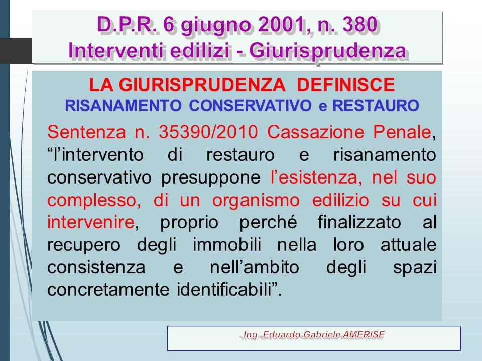 """45 LA GIURISPRUDENZA DEFINISCE RISANAMENTO CONSERVATIVO e RESTAURO Sentenza n. 35390/2010 Cassazione Penale, """"l'intervento di restauro e risanamento c"""