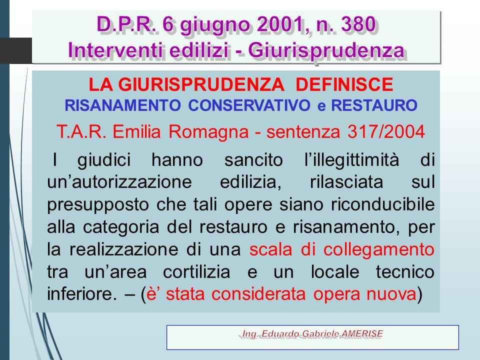 46 LA GIURISPRUDENZA DEFINISCE RISANAMENTO CONSERVATIVO e RESTAURO T.A.R. Emilia Romagna - sentenza 317/2004 I giudici hanno sancito l'illegittimità d
