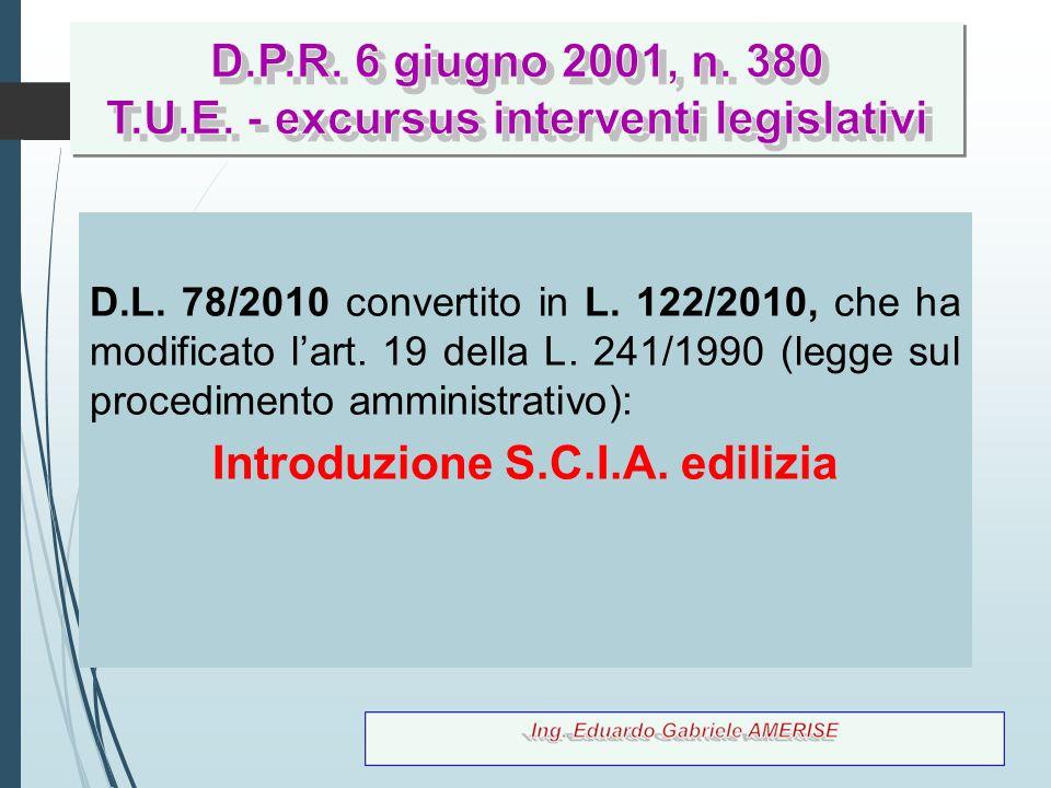 5 D.L. 78/2010 convertito in L. 122/2010, che ha modificato l'art. 19 della L. 241/1990 (legge sul procedimento amministrativo): Introduzione S.C.I.A.
