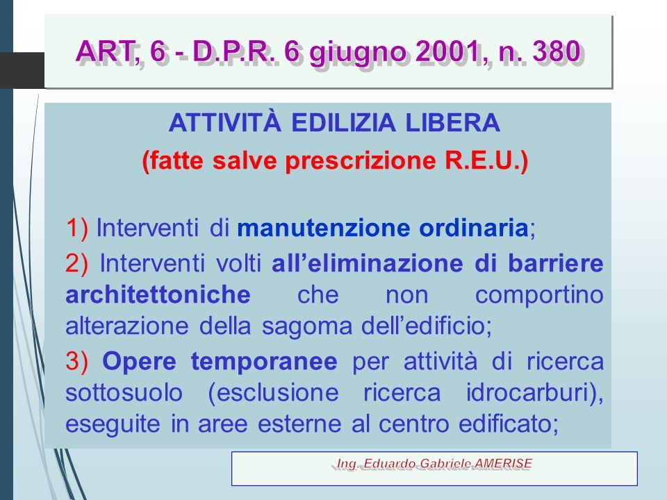 63 ATTIVITÀ EDILIZIA LIBERA (fatte salve prescrizione R.E.U.) 1) Interventi di manutenzione ordinaria; 2) Interventi volti all'eliminazione di barrier