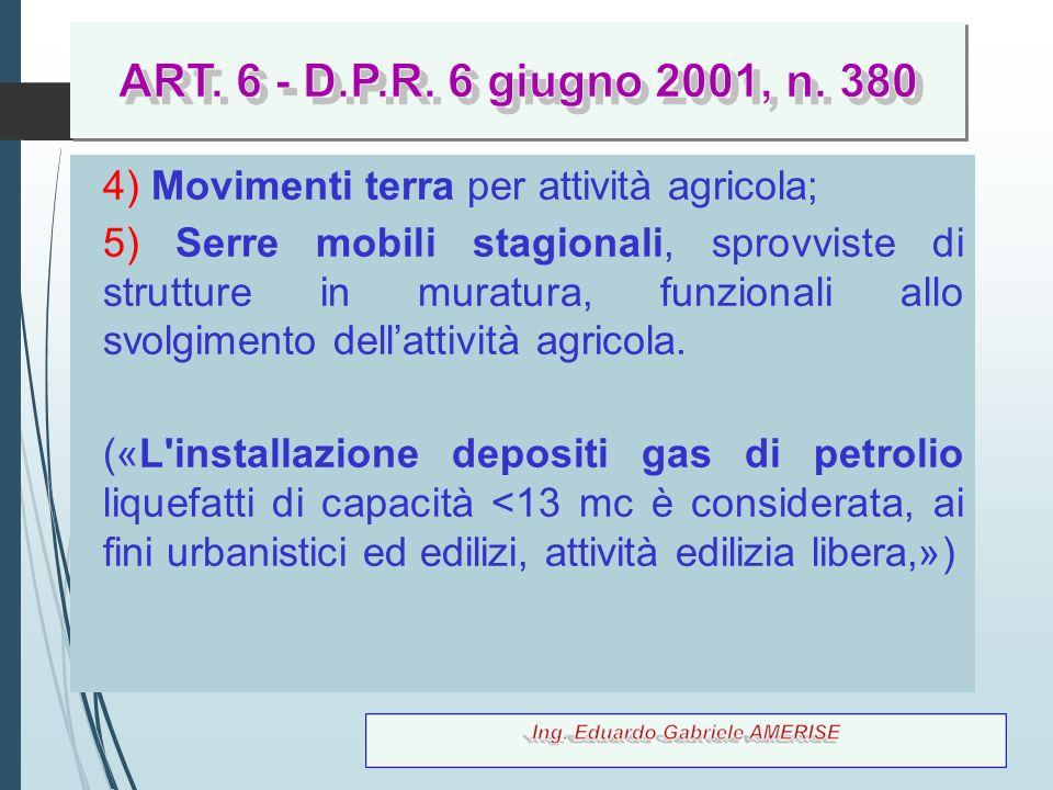 64 4) Movimenti terra per attività agricola; 5) Serre mobili stagionali, sprovviste di strutture in muratura, funzionali allo svolgimento dell'attivit
