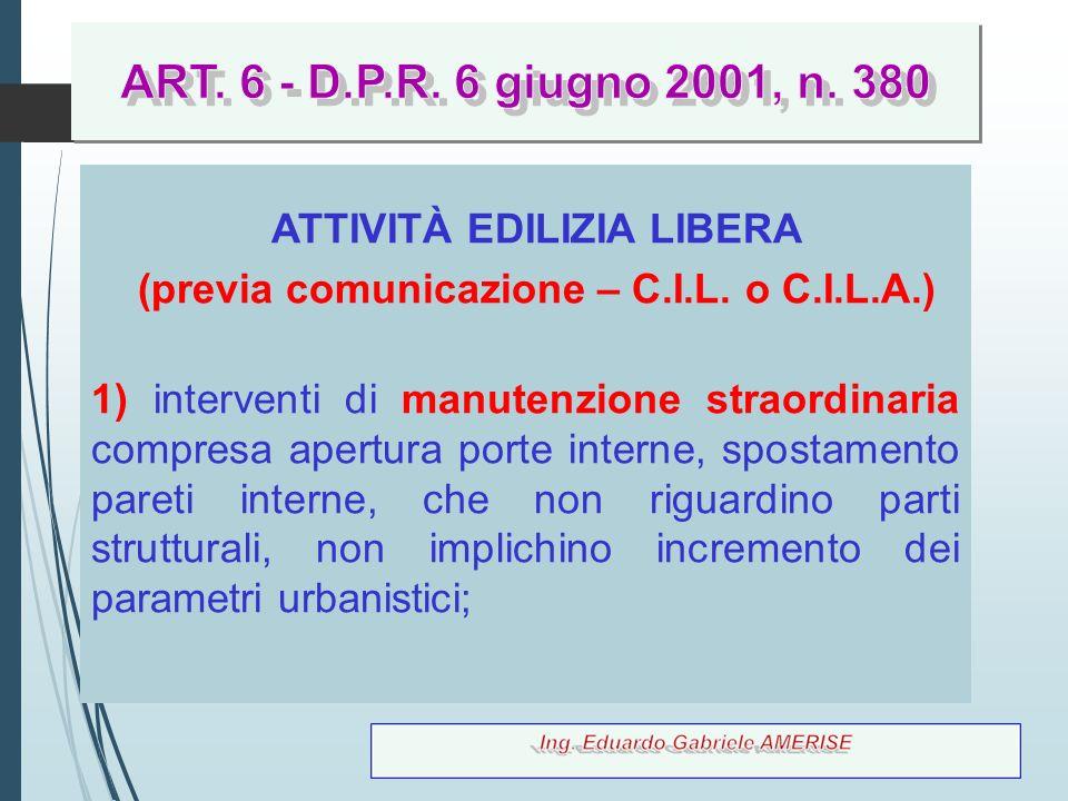 65 ATTIVITÀ EDILIZIA LIBERA (previa comunicazione – C.I.L. o C.I.L.A.) 1) interventi di manutenzione straordinaria compresa apertura porte interne, sp