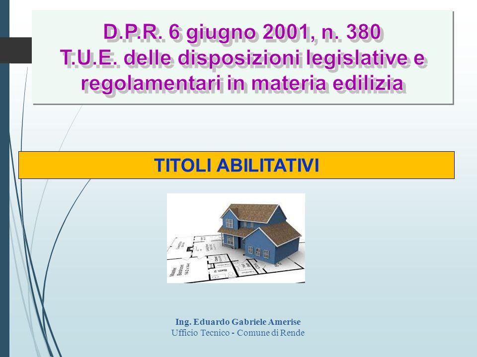 TITOLI ABILITATIVI Ing. Eduardo Gabriele Amerise Ufficio Tecnico - Comune di Rende