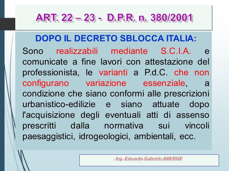 76 DOPO IL DECRETO SBLOCCA ITALIA: Sono realizzabili mediante S.C.I.A. e comunicate a fine lavori con attestazione del professionista, le varianti a P